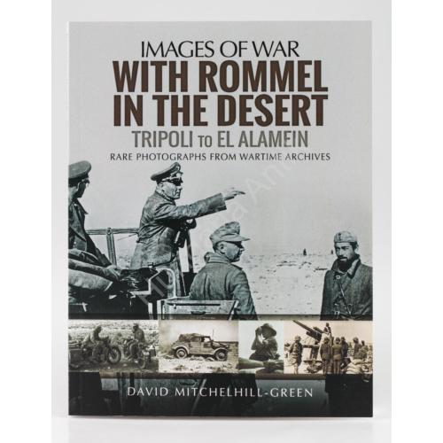 Images Of War - Rommellel A Sivatagban - Tripolitól El Alameinig
