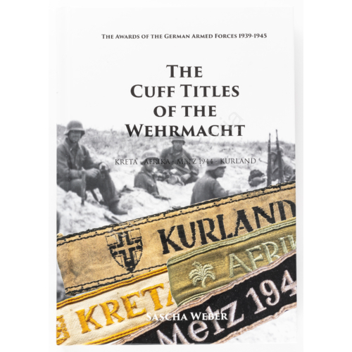 The Cuff Titles Of The Wehrmacht - A Wehrmacht Mandzsettaszalagjai